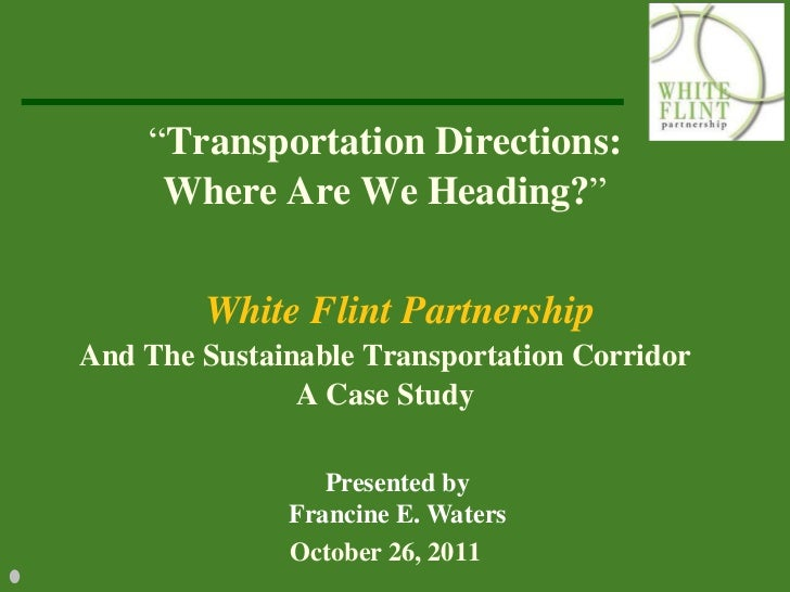 """Transportation Directions:     Where Are We Heading?""        White Flint PartnershipAnd The Sustainable Transportation Co..."