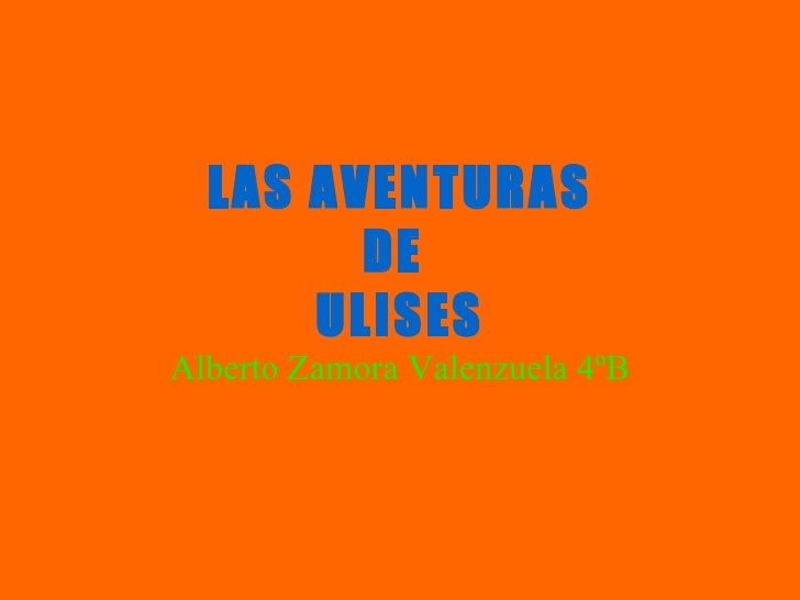 LAS AVENTURAS DE  ULISES Alberto Zamora Valenzuela 4ºB