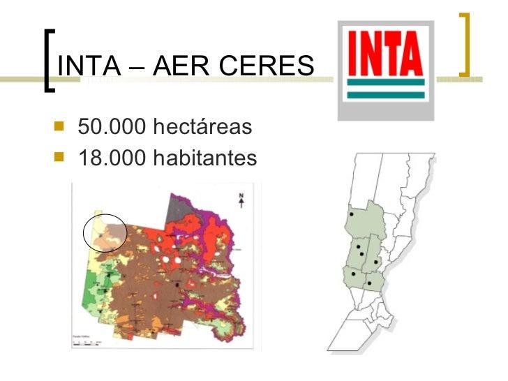 INTA – AER CERES <ul><li>50.000 hectáreas </li></ul><ul><li>18.000 habitantes </li></ul>