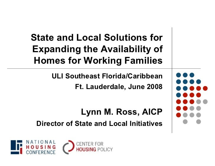State and Local Solutions forExpanding the Availability ofHomes for Working Families     ULI Southeast Florida/Caribbean  ...
