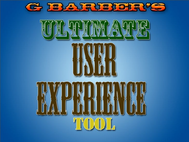 The Ultimate UX Tool