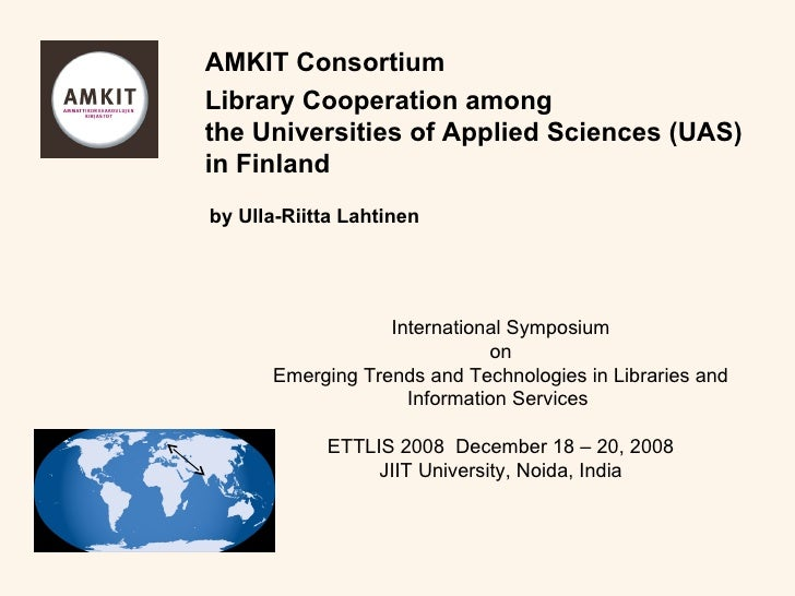 Library Cooperation among the Universities of Applied Sciences (UAS) in Finland International Symposium on Emerging Trends...