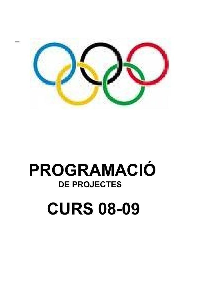 PROGRAMACIÓ   DE PROJECTES    CURS 08-09