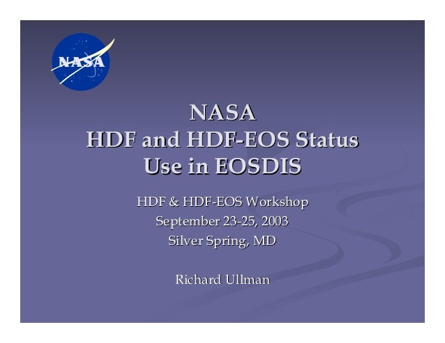 NASA HDF and HDF-EOS Status - Use in EOSDIS