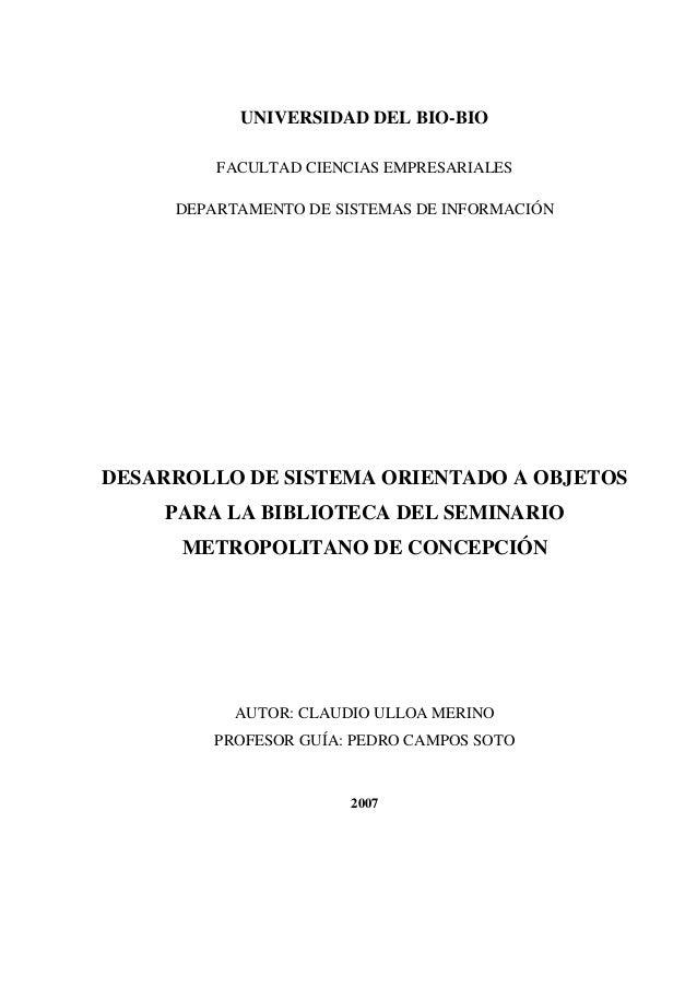 UNIVERSIDAD DEL BIO-BIO FACULTAD CIENCIAS EMPRESARIALES DEPARTAMENTO DE SISTEMAS DE INFORMACIÓN DESARROLLO DE SISTEMA ORIE...
