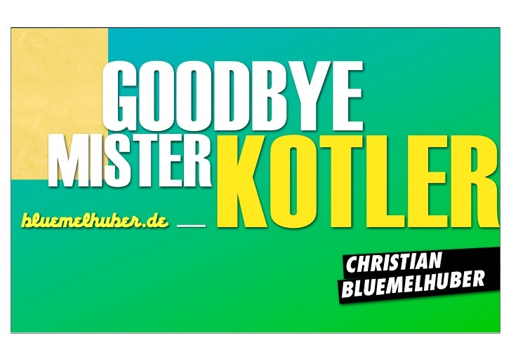 GOODBYE  MISTERbluemelhube .de   KOTLER                    CHRISTIAN                    BLU EMELHUBER