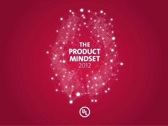 The Product Mindset 2012 Summary