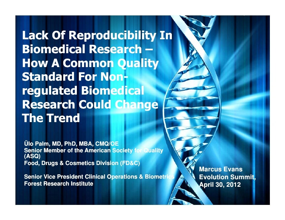 Lack of Reproducibility in Biomedical Research – How a Common Quality Standard for Non-Regulated Biomedical Research Could Change the Trend - Ulo Palm, American Society for Quality (ASQ), ASQ Food, Drug & Cosmetic Division (FD&C)