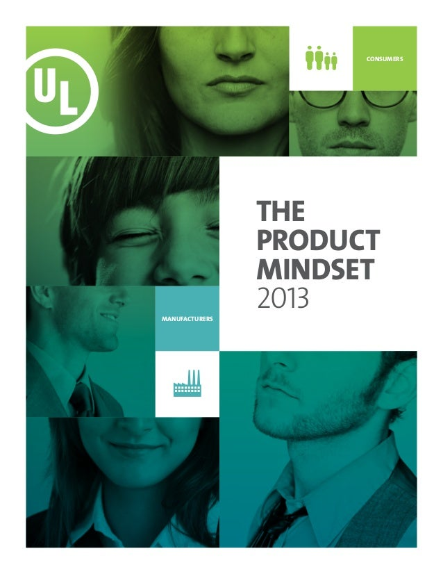 THE PRODUCT MINDSET 2013 CONSUMERS MANUFACTURERS