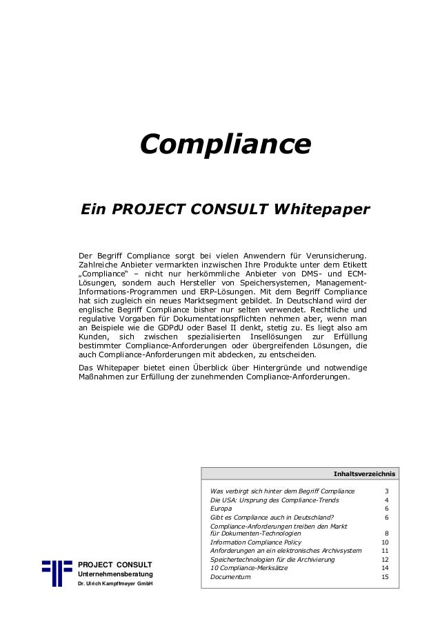 Compliance Ein PROJECT CONSULT Whitepaper Der Begriff Compliance sorgt bei vielen Anwendern für Verunsicherung. Zahlreiche...