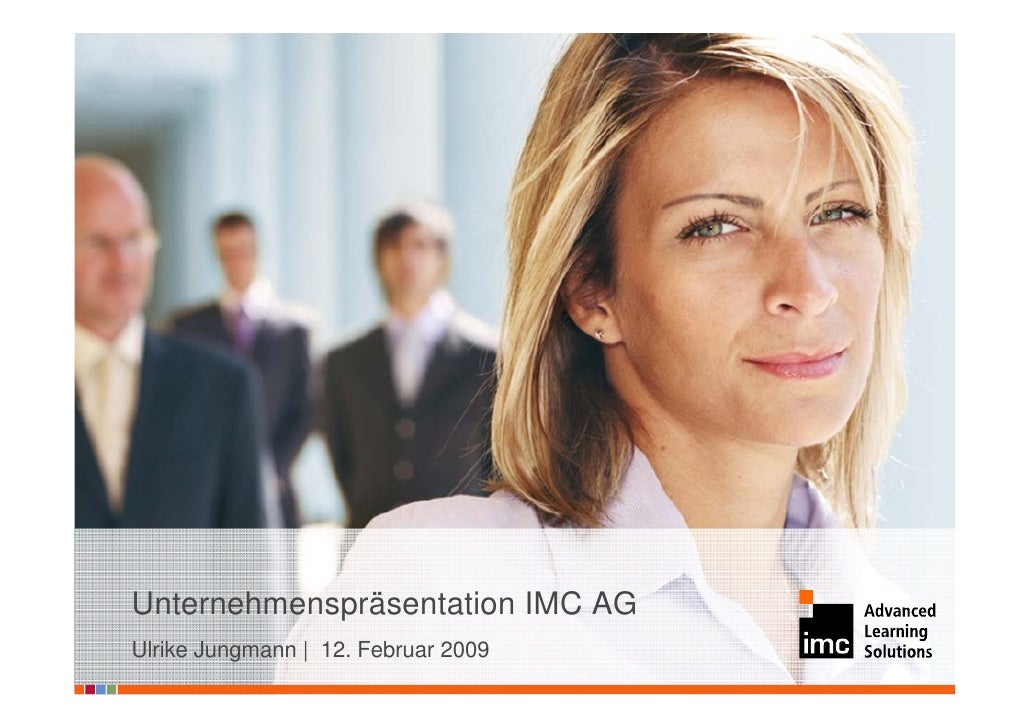 Unternehmenspräsentation IMC AG Ulrike Jungmann   12. Februar 2009