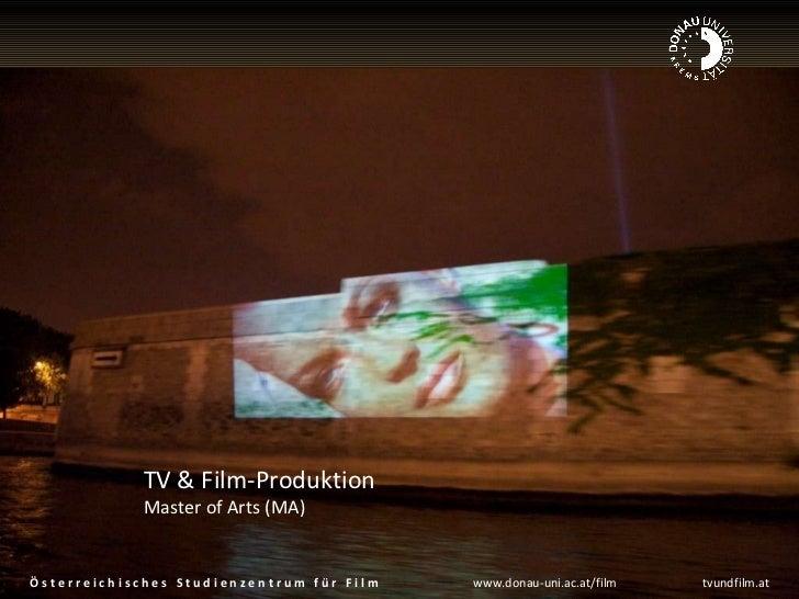 TV & Film-Produktion Master of Arts (MA) Ö s t e r r e i c h i s c h e s  S t u d i e n z e n t r u m  f ü r  F i l m   ww...