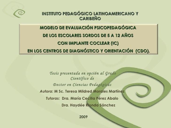 Tesis presentada en opción al Grado Científico de  Doctor en Ciencias Pedagógicas  Autora:  M Sc. Teresa Mildred Morales M...