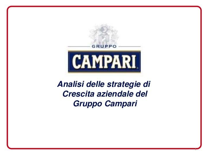 Analisi delle strategie di Crescita aziendale del   Gruppo Campari                             1