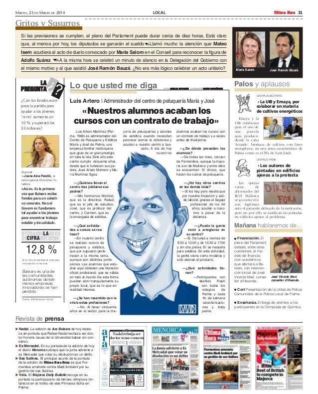 LOCAL Ultima HoraMARTES, 25 DE MARZO DE 2014 31 Luis Artero Martínez (Pal- ma, 1969) es administrador del Centro de Peluqu...