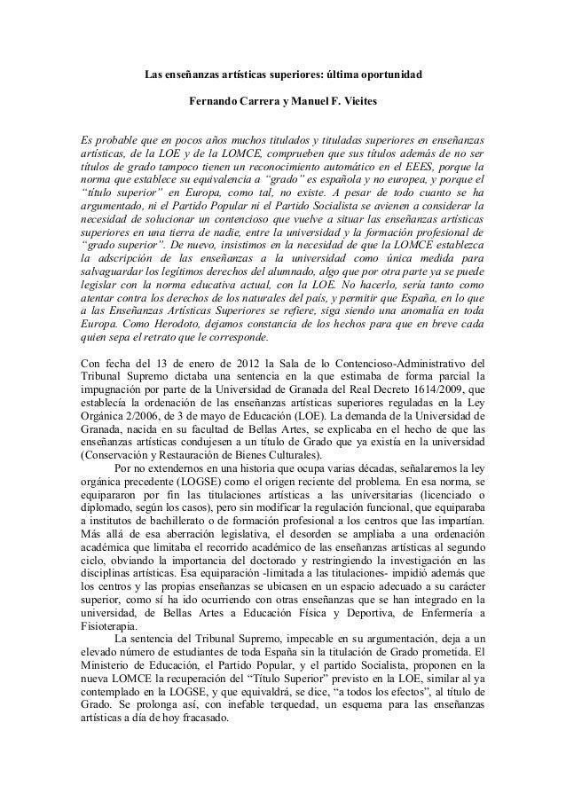 Las enseñanzas artísticas superiores: última oportunidadFernando Carrera y Manuel F. VieitesEs probable que en pocos años ...
