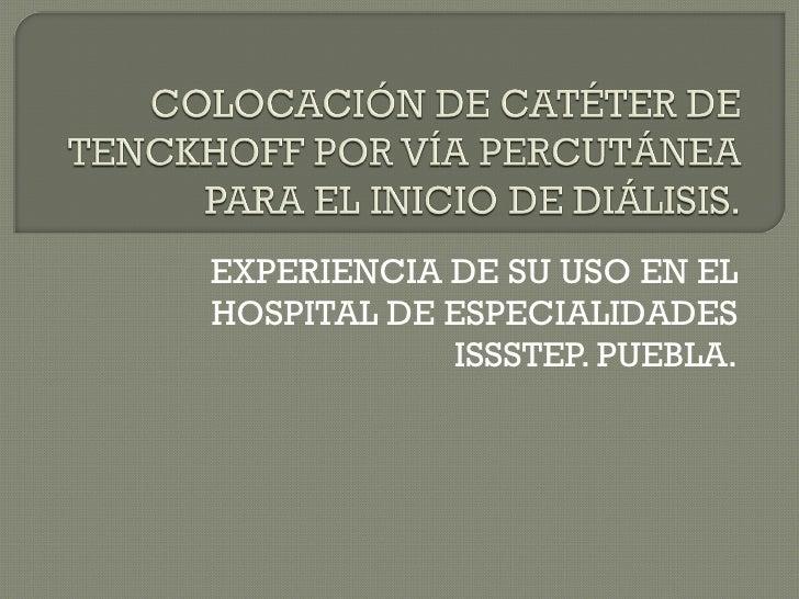 EXPERIENCIA DE SU USO EN EL HOSPITAL DE ESPECIALIDADES ISSSTEP. PUEBLA.