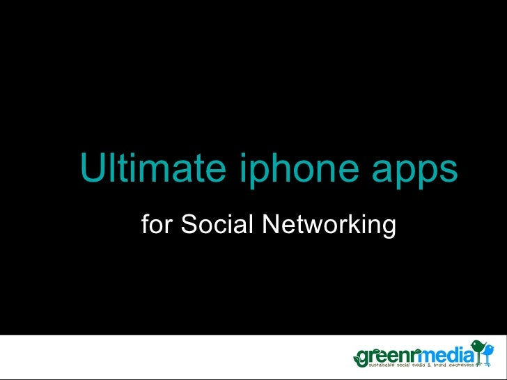 Ultimate iphone apps social networking