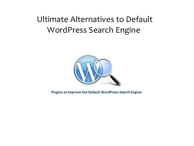 Ultimate Alternatives to Default WordPress Search Engine