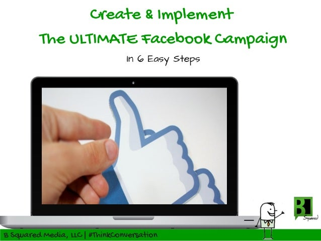 How YOU Can Create And Implement The ULTIMATE Facebook Campaign