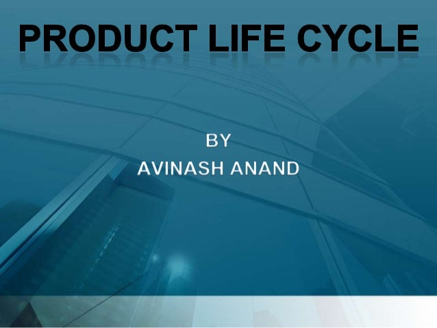  It is the life of a product in the market              with   respect   to  business/commercial costs and sales measures...