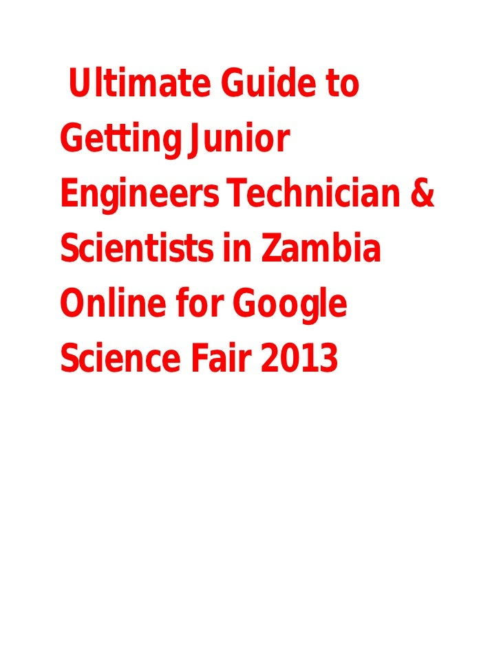 Ultimate Guide to getting Junior science engineers Technicians and Scientists in Zambia ready online for Google Science Fair 2013 and beyond