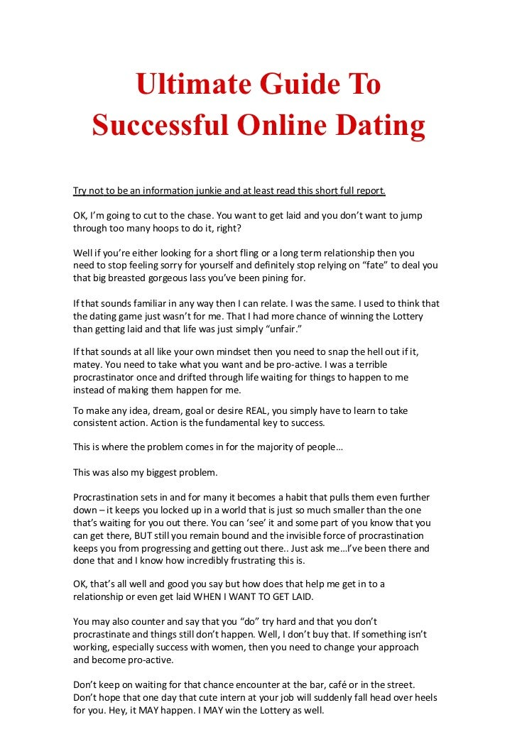 Ultimate Guide To    Successful Online DatingTry not to be an information junkie and at least read this short full report....
