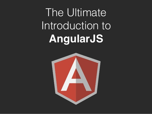 Ultimate Introduction To AngularJS