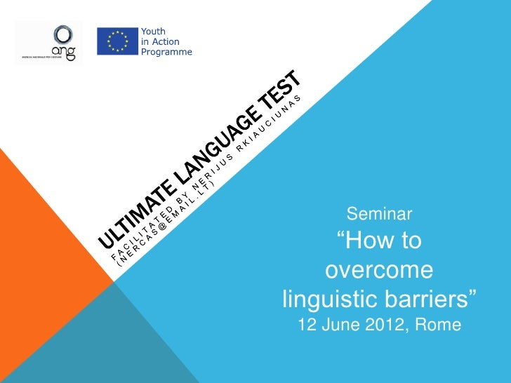 """Seminar     """"How to    overcomelinguistic barriers"""" 12 June 2012, Rome"""