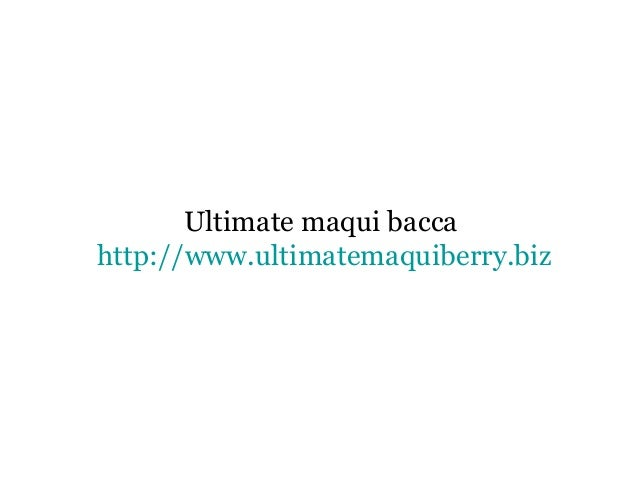 Ultimate maqui bacca http://www.ultimatemaquiberry.biz