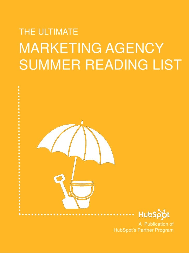 1    THE ULTIMATE    MARKETING AGENCY    SUMMER READING LIST                             A Publication of                 ...