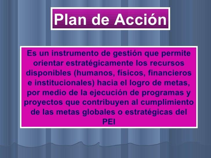 Es un instrumento de gestión que permite orientar estratégicamente los recursos disponibles (humanos, físicos, financieros...