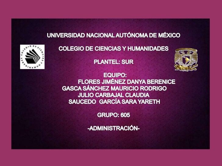 UNIVERSIDAD NACIONAL AUTÓNOMA DE MÉXICO <br />COLEGIO DE CIENCIAS Y HUMANIDADES <br />PLANTEL: SUR<br />  EQUIPO: <br />  ...