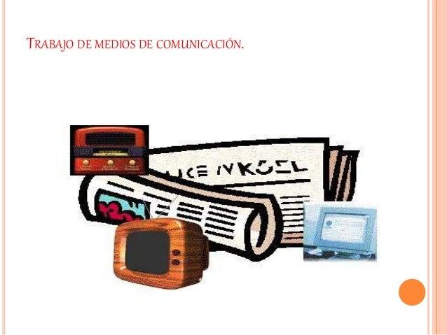 TRABAJO DE MEDIOS DE COMUNICACIÓN.