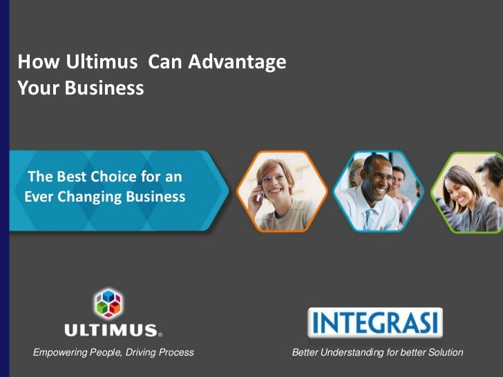 How Ultimus  Can Advantage Your Business<br />The Best Choice for an Ever Changing Business<br />