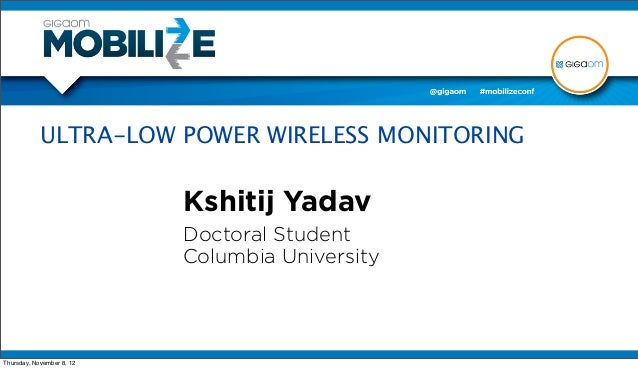 ULTRA-LOW POWER WIRELESS MONITORING from Mobilize 2012