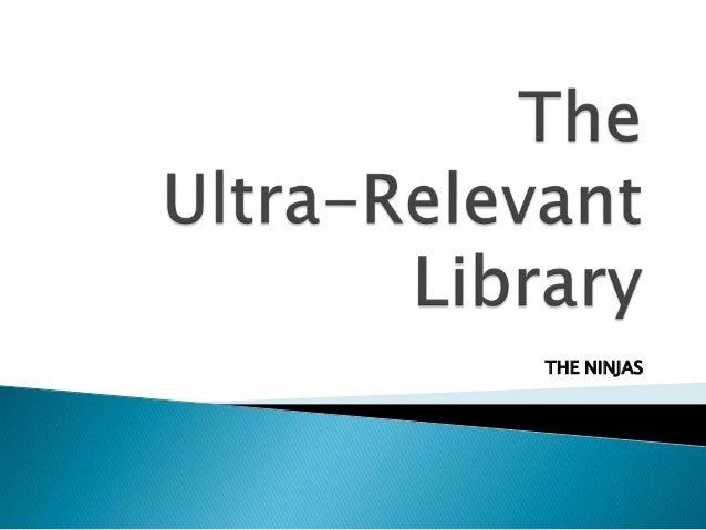 Ultra relevant library