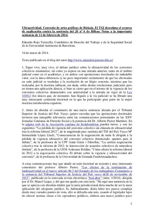 1 Ultraactividad. Convenio de artes gráficas de Bizkaia. El TSJ desestima el recurso de suplicación contra la sentencia de...