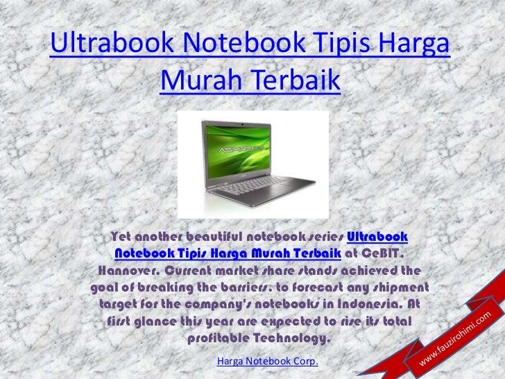 Ultrabook Notebook Tipis Harga        Murah Terbaik      Yet another beautiful notebook series Ultrabook       Notebook Ti...