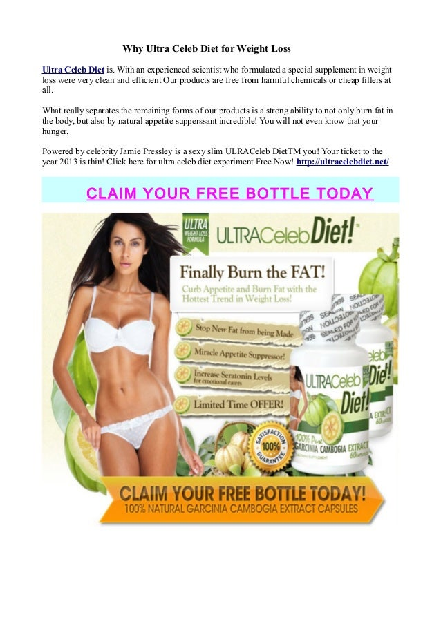 Why Ultra Celeb Diet for Weight LossUltra Celeb Diet is. With an experienced scientist who formulated a special supplement...