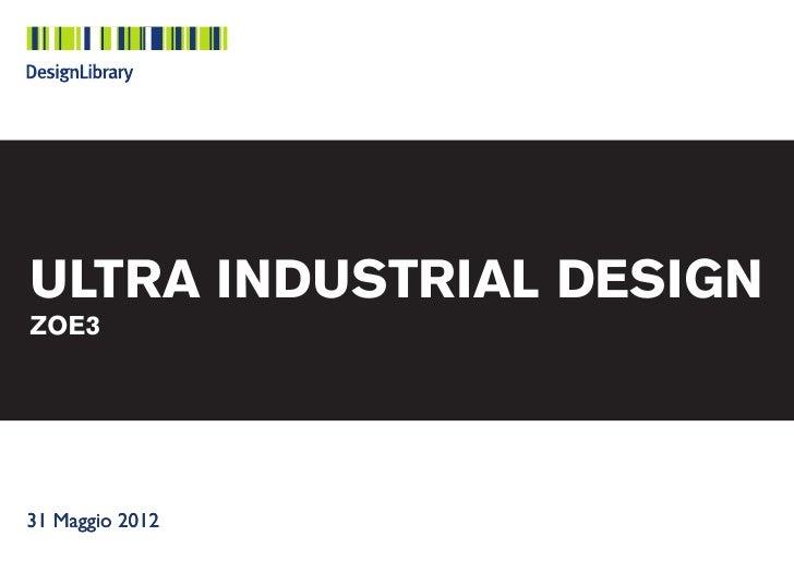 ULTRA INDUSTRIAL DESIGNZOE331 Maggio 2012
