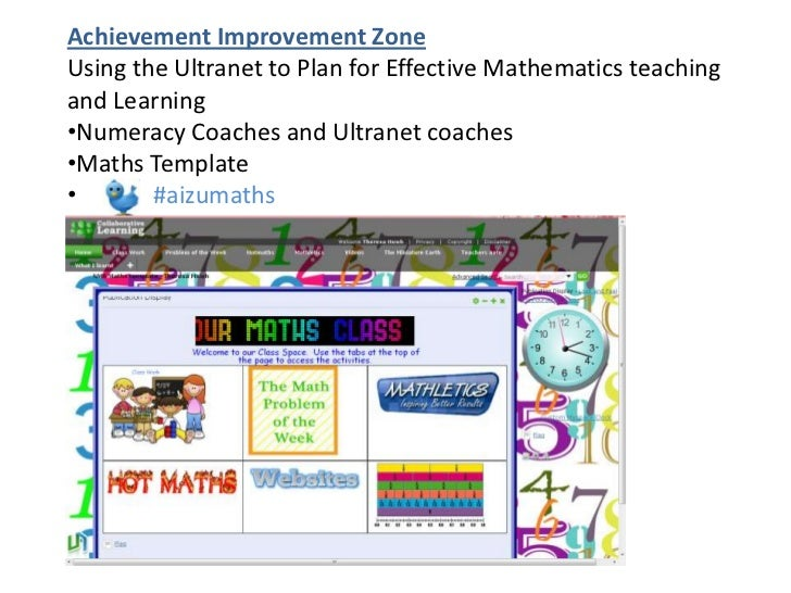 Achievement Improvement ZoneUsing the Ultranet to Plan for Effective Mathematics teachingand Learning•Numeracy Coaches and...