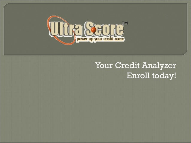 Your Credit Analyzer Enroll today!