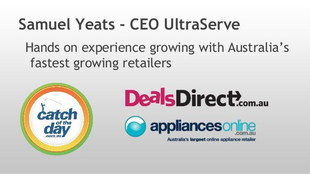 Samuel Yeats - CEO UltraServe Hands on experience growing with Australia's fastest growing retailers
