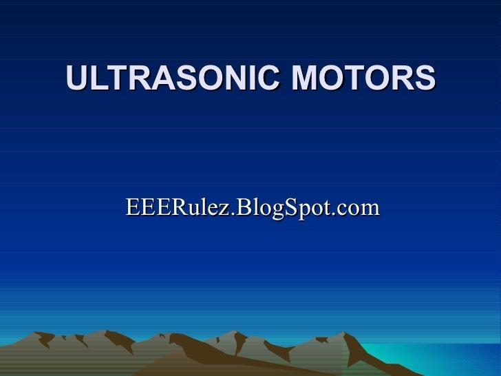 ULTRASONIC MOTORS  EEERulez.BlogSpot.com