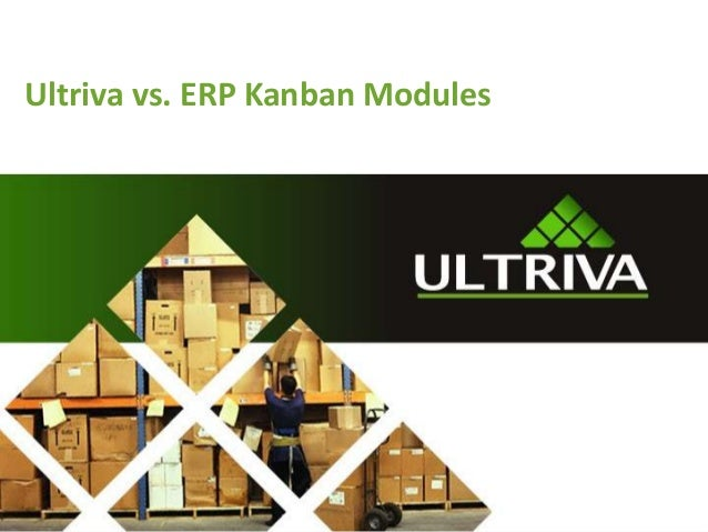 Ultriva vs. ERP Kanban Modules