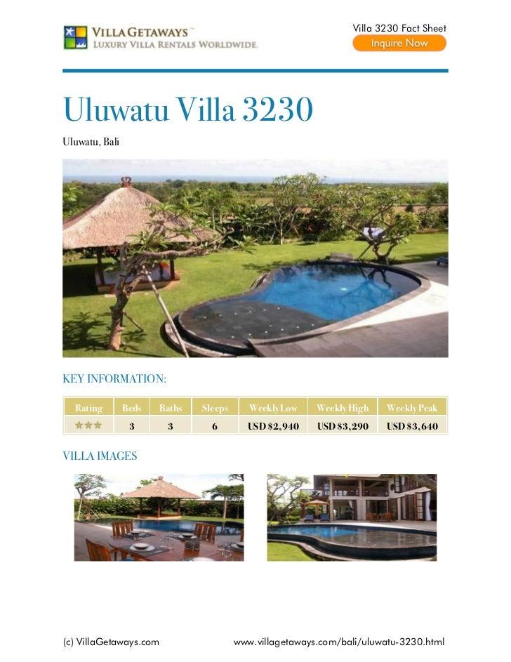 Villa 3230 Fact SheetUluwatu Villa 3230Uluwatu, BaliKEY INFORMATION:  Rating        Beds   Baths   Sleeps      Weekly Low ...