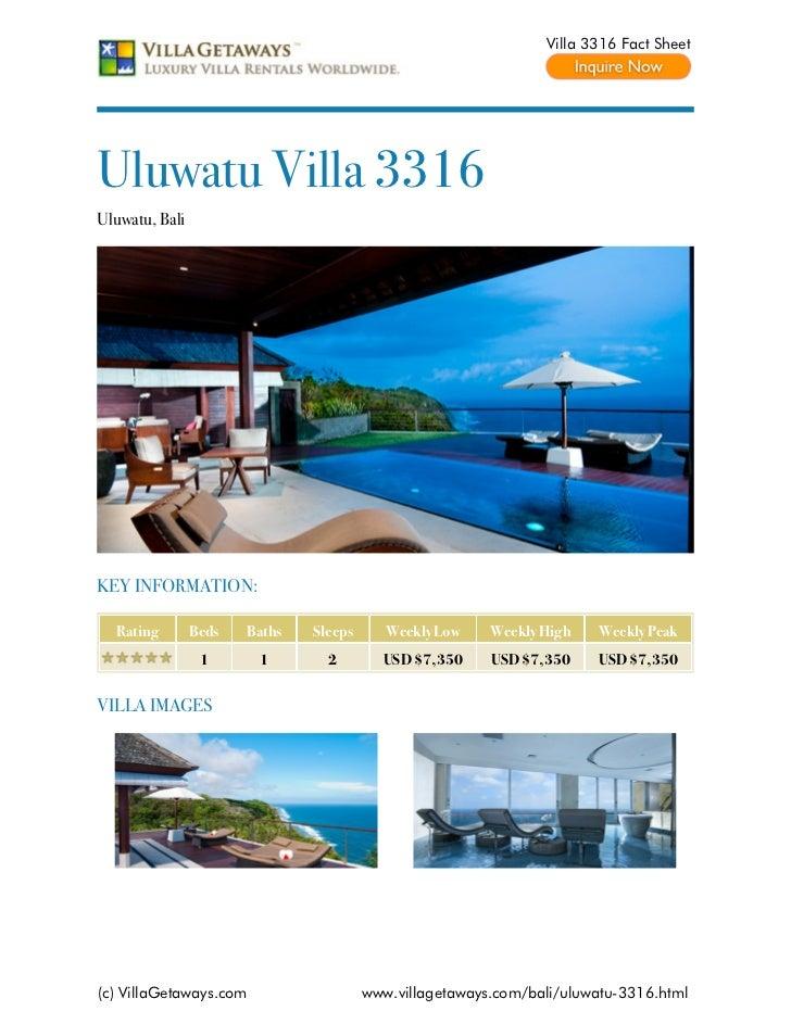 Villa 3316 Fact SheetUluwatu Villa 3316Uluwatu, BaliKEY INFORMATION:  Rating        Beds   Baths   Sleeps      Weekly Low ...