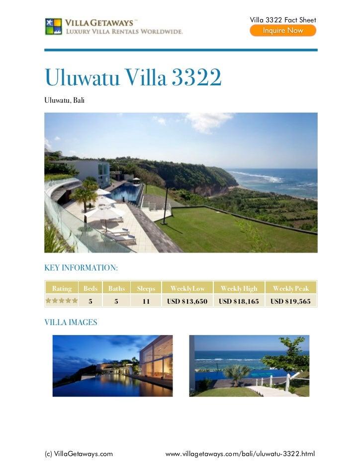 Villa 3322 Fact SheetUluwatu Villa 3322Uluwatu, BaliKEY INFORMATION:  Rating    Beds    Baths   Sleeps    Weekly Low     W...