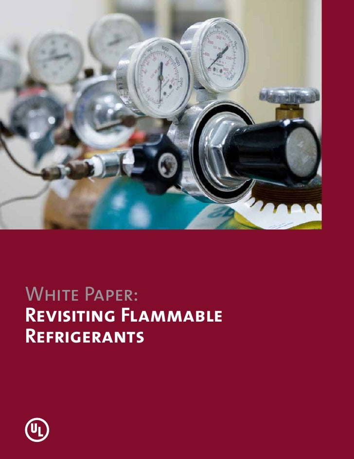 White Paper:Revisiting FlammableRefrigerants
